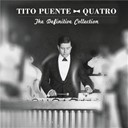 Tito Puente - Quatro: the definitive collection
