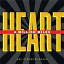 Heart - A million miles remixes