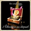 Les Enfoirés - Attention au départ