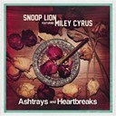 Miley Cyrus / Snoop Lion - Ashtrays and heartbreaks