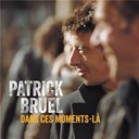 Patrick Bruel - Dans ces moments là