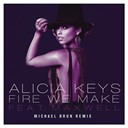 Alicia Keys - Fire we make (michael brun remixes)