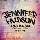 Jennifer Hudson - I can't describe (the way i feel)