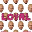 Chris Brown - Loyal (east coast version)