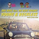 Sak Noel - Young & reckless