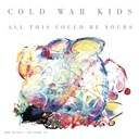 Cold War Kids - All this could be yours