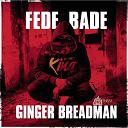 Ginger Breadman - Fede bade