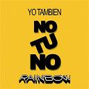 Rainbow - Yo también, no tú no
