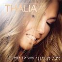Thalia - Por lo que reste de vida (bachata version)