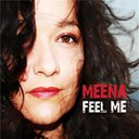 Meena - Feel me
