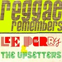 "Lee ""Scratch"" Perry / The Upsetters - Reggae remembers: lee perry & the upsetters greatest hits"