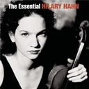 Hilary Hahn - The essential hilary hahn