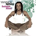 Yannick Noah - Destination ailleurs
