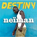 Neïman - Destiny