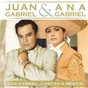 Ana Gabriel / Juan Gabriel - Los gabriel...cantan a m&eacute;xico