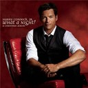 Harry Connick Jr - What a night ! a christmas album
