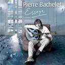 Pierre Bachelet - Essaye