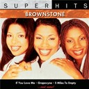 Brownstone - Brownstone: super hits