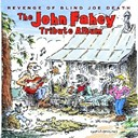 John Fahey - The revenge of blind joe death : the john fahey tribute album