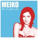 Meiko - The bright side