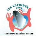 Les Enfoir&eacute;s - Tous Dans Le Meme Bateau