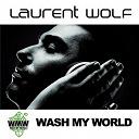 Laurent Wolf - Wash My World