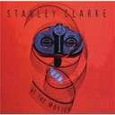 Stanley Clarke - At the movies