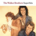 The Walker Brothers - The walker brothers superhits