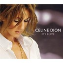 Céline Dion - My love
