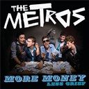 The Metros - More money less grief