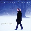 Michael Bolton - This is the time - the christmas album