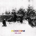 Indochine - Little dolls