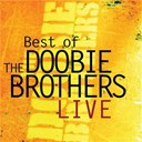 The Doobie Brothers - Best of the doobie brothers live