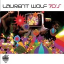 Laurent Wolf - Seventies