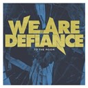 We Are Defiance - To the moon