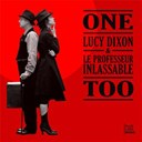 Le Professeur Inlassable / Lucy Dixon - One too