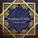 Boudjemaa El Ankis - Ya rasoul allah