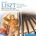 Eric Lebrun / Franz Liszt / Marie-Ange Leurent - Oeuvres sacrees pour orgue