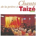 Taize - Chants de la pri&egrave;re &agrave; taiz&eacute;