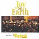 Taize - Joy on Earth
