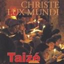 Taize - Christe lux mundi