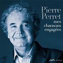 Pierre Perret - Mes chansons engagées