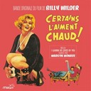 Adolph Deutsch / André Previn / Marilyn Monroe / Matty Malneck Orchestra / Society Syncopators - Certains l'aiment chaud ! (bande originale du film de billy wilder)