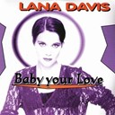 Lana Davis - Baby your love