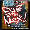 Frenchie / The Dub Organiser - Dub to the max