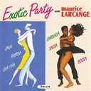 Maurice Larcange - Exotic party