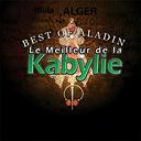 Aldjia / Amichi / Amor Abdenour / Chérifa - / Célina / Fahem / Farid Braik / Farid Gaya / Hassiba Amrouche / Idebalen / Idurar / Kaci Abjaoui / Lydia / Massa Bouchafa / Md Allaoua / Md Mokhtari / Mouloud Zedek / Noureddine Chenoud / Omar Sahnoun / Osman / Oukaci / Rahim / Samy / Tassadit / Zahir Abjaoui - Le meilleur de la kabylie, vol. 1 (best of aladin)