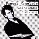 Pascal Comelade - Back to schizo - 1975-1983