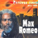 Max Romeo - Perilous times