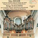 Helga Schauerte - Max reger: l'oeuvre d'orgue pour le temps de noël